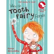 When the Tooth Fairy Forgot by Karen McCombie